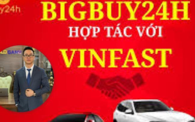 """Sàn TMĐT Bigbuy24h trước khi """"dính phốt"""": Tuyên bố liên kết với Vinfast để mua ô tô hoàn tiền, tặng ĐT bóng đá Việt Nam hàng trăm triệu đồng - Ảnh 1."""