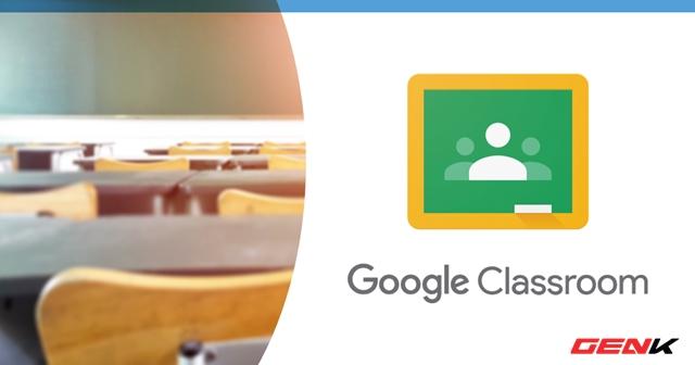 Nghỉ Tết lâu sợ mất chữ ? Hãy thử tạo lớp học Online với dịch vụ miễn phí Classroom của Google - Ảnh 1.