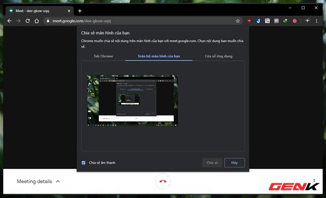 Cách chia sẻ nhanh màn hình duyệt web bằng Google Meet - Ảnh 5.