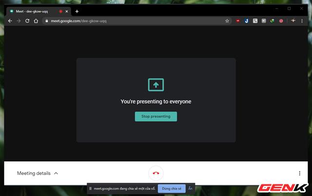Cách chia sẻ nhanh màn hình duyệt web bằng Google Meet - Ảnh 7.