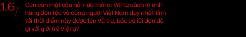 Tròn 40 năm ngày người Việt đầu tiên lên vũ trụ, cùng nghe anh hùng Phạm Tuân kể về chuyến du hành không gian kỳ thú ngày ấy - Ảnh 38.