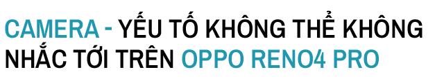 Trải nghiệm OPPO Reno4 Pro: Quá nhanh liệu có quá nguy hiểm? - Ảnh 15.