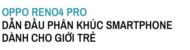 Trải nghiệm OPPO Reno4 Pro: Quá nhanh liệu có quá nguy hiểm? - Ảnh 2.