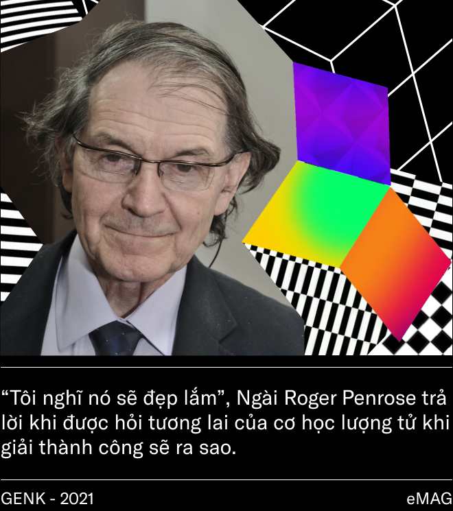 Roger Penrose - nhà khoa học vật lý lượng tử vĩ đại đang được ví như Hawking và Einstein - Ảnh 26.
