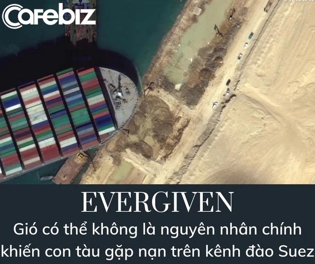 Gió bị oan, có yếu tố con người trong vụ tàu 220.000 tấn mắc kẹt tại kênh đào Suez? - Ảnh 2.