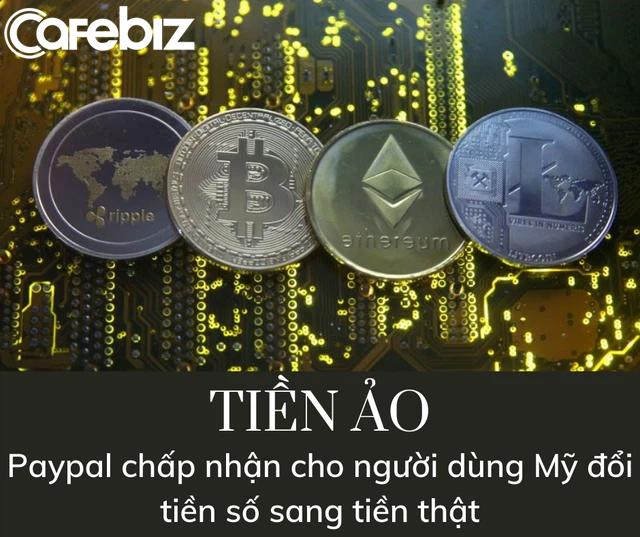 Nền tảng thanh toán Paypal chấp nhận đổi tiền số sang tiền thật - Ảnh 1.