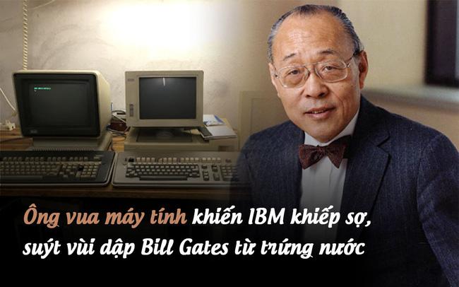 Ông vua máy tính gốc Hoa khiến IBM khiếp sợ, suýt vùi dập Bill Gates từ trứng nước: Từng là cơn ác mộng của giới công nghệ Mỹ, cuối đời lại mất sạch vì bảo thủ - Ảnh 1.