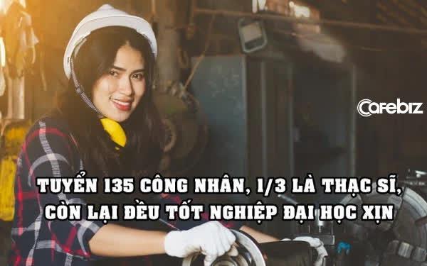 Nhà máy gây sốc vì tuyển 135 công nhân mới thì 1/3 là thạc sĩ, còn lại đều tốt nghiệp đại học danh giá của Trung Quốc - Ảnh 1.