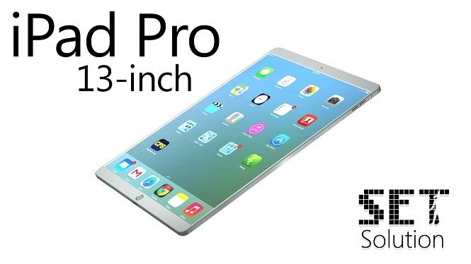 Phiên bản iPad Pro 12.9 inch sẽ được giới thiệu trong Quý 2/2015 với chip A8X