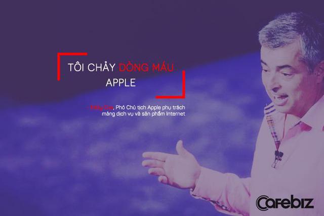 Eddy Cue, Phó Chủ tịch Apple phụ trách mảng dịch vụ và sản phẩm Internet, khẳng định sự cống hiến và tận tâm của mình dành cho Apple.