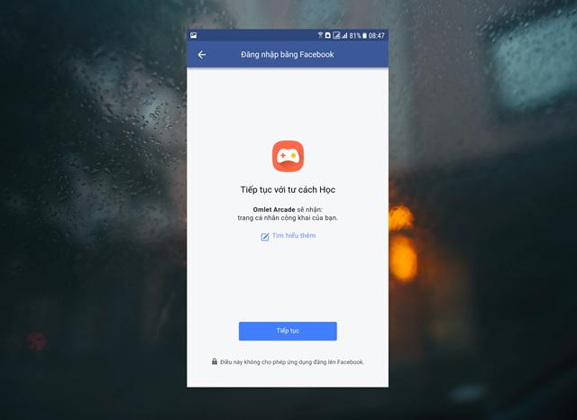 """Ứng dụng Facebook sẽ mở ra và yêu cầu bạn cho phép Omlet Aracde được kết nối với tài khoản Facebook của bạn. Hãy nhấp """"Tiếp theo"""" -> """"OK"""" để xác nhận cho phép."""
