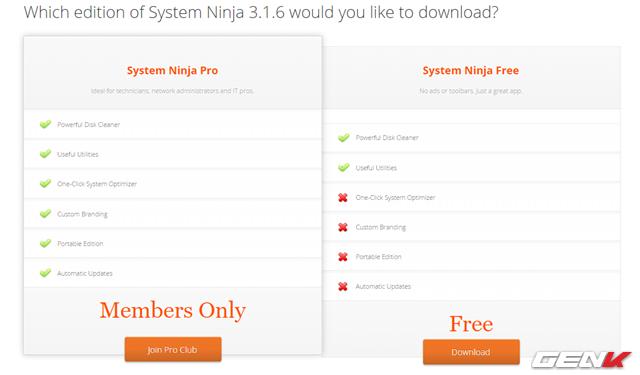 """System Ninja được cung cấp với 2 hình thức, bao gồm miễn phí và phiên bản Pro dành cho """"người dùng thân thiết"""". Với phiên bản miễn phí, bạn sẽ được cung cấp 1 số các tính năng cơ bản. Còn với phiên bản Pro, bạn sẽ được cung cấp thêm nhiều tính năng rất hay và được hỗ trợ một cách tối đa với mức phí gần 20USD/năm. Bạn đọc có thể lựa chọn và tìm hiểu thêm tại đây."""
