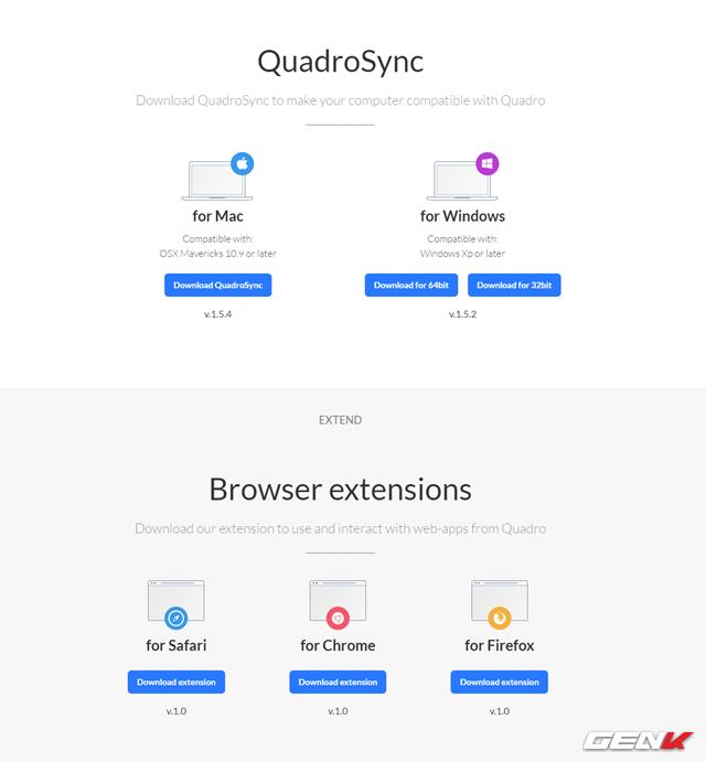 Trước tiên, bạn hãy truy cập vào địa chỉ này để tải về phần mềm Quadro dành cho máy tính. Bên cạnh lựa chọn cài đặt trực tiếp cho máy tính Mac và Windows thì Quadro còn cung cấp lựa chọn cài đặt dành cho trình duyệt web như Safari, Chrome và Firefox. Tùy vào nhu cầu mà bạn có thể lựa chọn hình thức phù hợp cho mình.