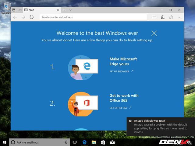 Sau khi hoàn tất quá trình cài đặt, Microsoft Edge sẽ tự khởi động và hiển thị một số thông tin về các việc bạn cần làm đầu tiên sau khi cài đặt hệ điều hành Windows.