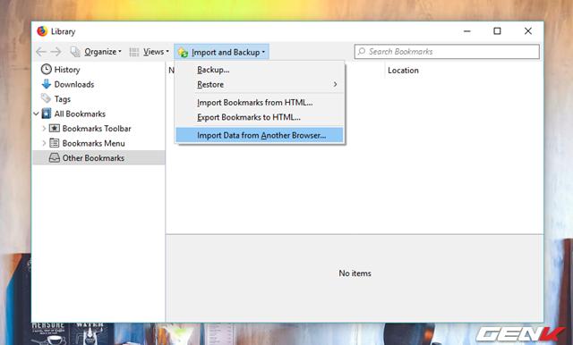 Bước 2: Hộp thoại Library xuất hiện, hãy nhấp vào tùy chọn Import and Backup và nhấp tiếp vào tùy chọn Import Data From Another Browser.