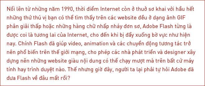 [Magazine] Bi kịch Adobe Flash - hành trình từ bộ mặt của Internet cho đến đứa con ghẻ bị lãng quên - Ảnh 1.