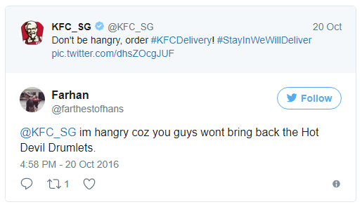 - KFC Singapore: Đói chứ gì? Order gà đê...  - Farhan: Anh đang đói vì các chú vẫn chưa bán đùi tỏi gà siêu cay