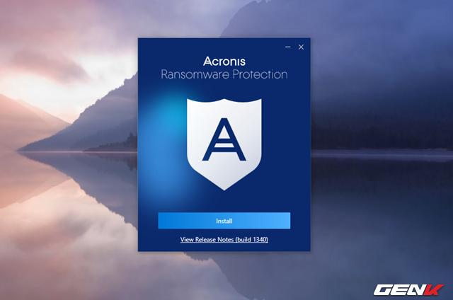 Tiến hành khởi chạy gói tin để bắt đầu việc cấu hình cài đặt Acronis Ransomware Protection lên Windows.