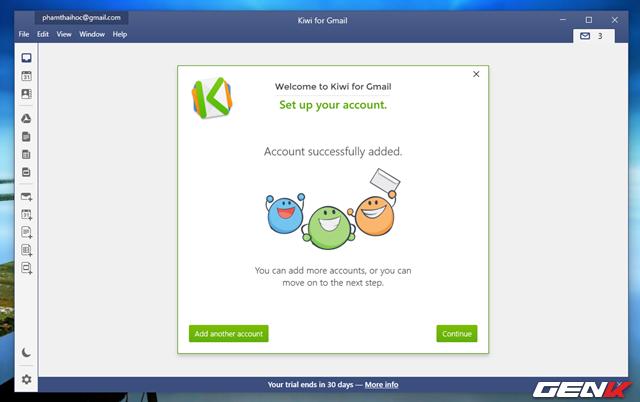Hoàn tất, bạn có thể thêm tài khoản Google khác vào Kiwi for Gmail nếu muốn.