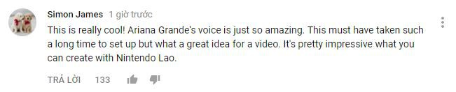 Thật tuyệt vời! Giọng hát của Ariana thật ấn tượng. Chắc hẳn họ đã tốn rất nhiều thời gian để chuẩn bị cho màn trình diễn này nhưng ý tưởng thì không chê vào đâu được. Và thật bất ngờ với những gì mà bạn có thể tạo ra với bộ phụ kiện Labo của Nintendo.