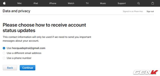 Bước 5: Tiếp theo bạn sẽ được Apple yêu cầu nhập địa chỉ email hoặc số điện thoại bạn muốn sử dụng để nhận được các thông tin có liên quan tới việc xoá tài khoản này. Hãy đánh dấu vào lựa chọn bạn muốn và nhấn Continue.