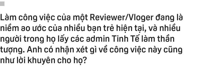 Cu Hiệp: từ chàng trai tạch Bách Khoa trở thành admin diễn đàn công nghệ lớn nhất Việt Nam - Ảnh 23.