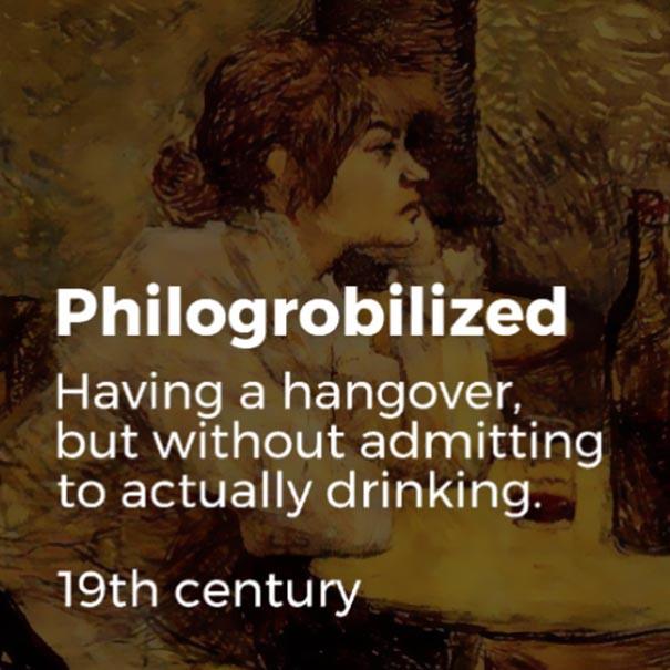 Những từ ngữ đã bị lãng quên cả trăm năm trước nhưng vẫn quá đúng với thời hiện đại - Ảnh 8.