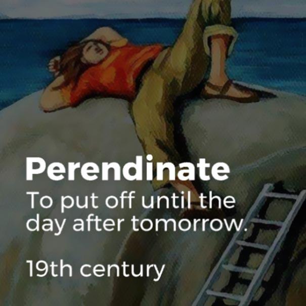 Những từ ngữ đã bị lãng quên cả trăm năm trước nhưng vẫn quá đúng với thời hiện đại - Ảnh 10.