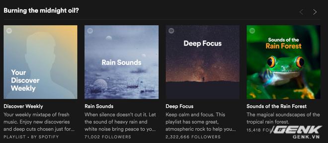 Nếu bạn là người như tôi và thường làm việc vào ban đêm, khi bạn khởi động Spotify vào lúc này, bạn sẽ thấy những playlist mang tính thư thái, nhẹ nhàng được gợi ý lên đầu