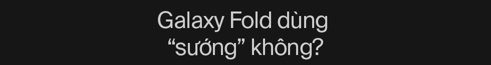 """Bỏ iPhone 11 Pro Max qua dùng Galaxy Fold: như xa vợ con để tìm """"thứ mới"""" - Ảnh 5."""