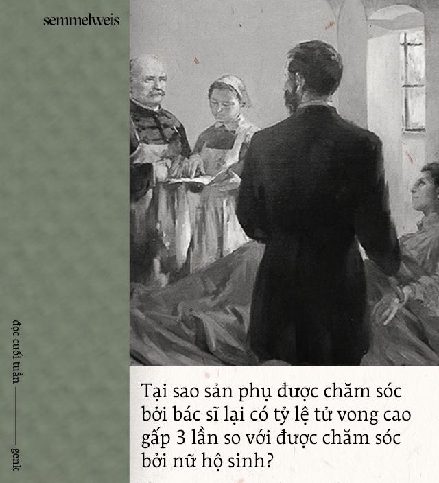 Đọc cuối tuần: Semmelweis và thời đại những bác sĩ mang bàn tay tử thần - Ảnh 3.