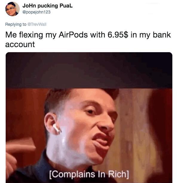 Lý giải hiện tượng Apple AirPods: Từ một sản phẩm bị chế giễu giờ lại thành biểu tượng của giới thượng lưu - Ảnh 7.