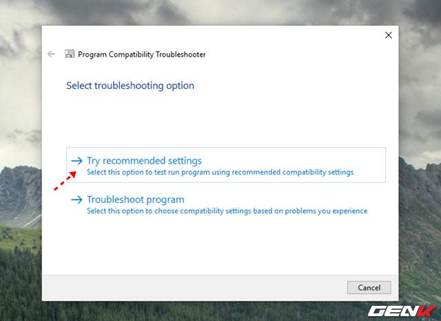 5 Mẹo đơn giản giúp bạn có thể chạy các phần mềm và game cũ trên Windows 10 - Ảnh 8.