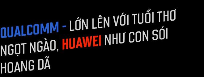 Qualcomm vs. Huawei – Cuộc chiến không khoan nhượng giữa hai con sói dữ đã diễn ra như thế nào? - Ảnh 6.