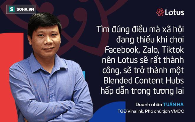 """Doanh nhân Tuấn Hà: """"Lotus sẽ rất thành công, sẽ trở thành một Blended Content Hubs hấp dẫn trong tương lai"""" - Ảnh 2."""