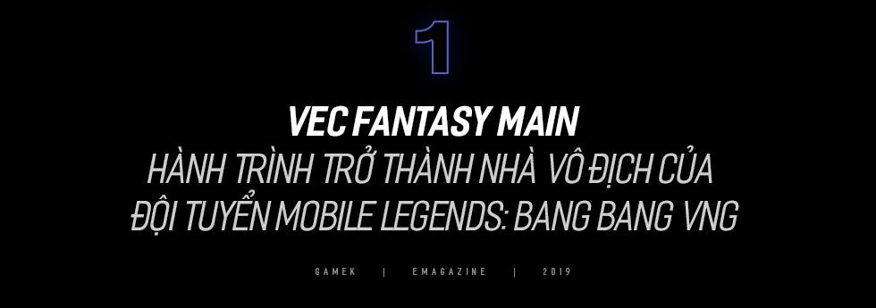 VEC Fantasy Main - Từ game thủ Mobile Legends: Bang Bang VNG đến tuyển thủ eSports được đề cử tham dự SEA Games 30 - Ảnh 1.