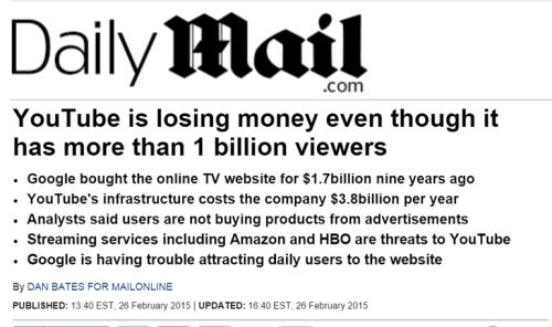 DailyMail từng đưa tin YouTube đạt doanh thu 1 tỷ USD nhưng vẫn không thu được một đồng lợi nhuận.