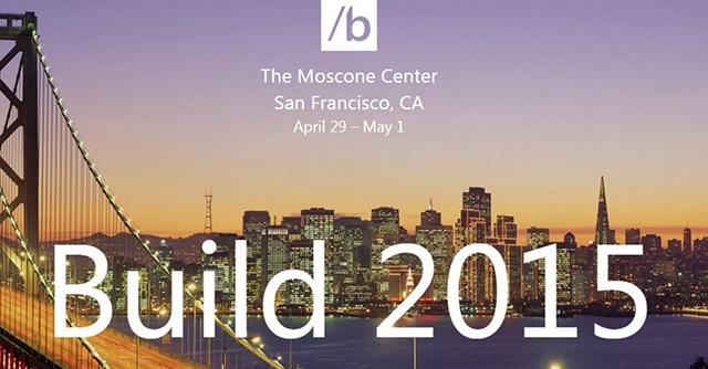 Sự kiện Microsoft Build 2015 sẽ diễn ra vào lúc 10h30 tối nay
