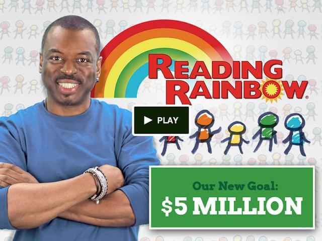 The return of Reading Rainbow: $5,408,916