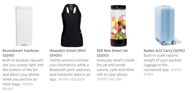 Từ trái sang: (1) Thùng rác BrunoSmart có thể tự hút bụi vào túi và báo động khi rác đầy, (2) Áo cảm biến Hexoskin Smart Shirt đo các thông số cơ thể và chuyển dữ liệu về điện thoại, (3) Lọ đựng thông minh SKE Neo Smart Jar có thể thông báo về lượng calo hay chất béo của các sản phẩm trong lọ và (4) Vali thông minh Raden A22 có cân báo khối lượng hành lý.