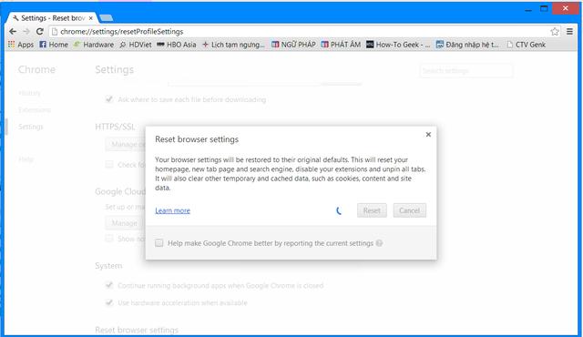 Đối với Chrome, bạn vào Settings của trình duyệt, chọn Show Advanced Settings, bấm nút Reset Browser Settings.