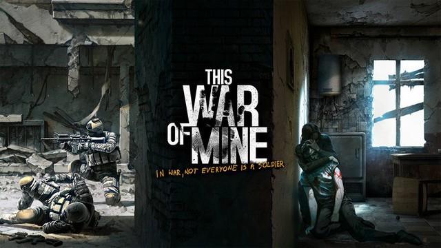 [Siêu khuyến mại] This War of Mine: Tuyệt tác game sinh tồn có một không hai - Ảnh 3.