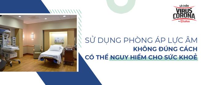 Nguyên Cục trưởng Cục y tế dự phòng: Mua tặng phòng điều trị áp lực âm cho bệnh viện: lợi bất cập hại - Ảnh 2.