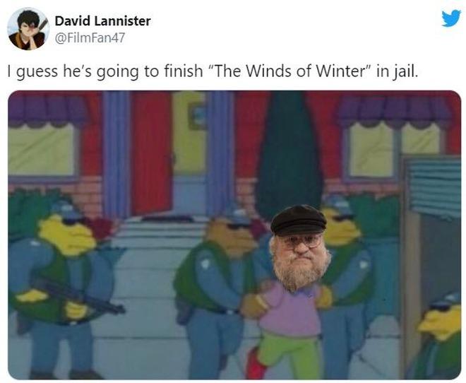 Lỡ miệng hứa sẽ xuất bản sách mới trong tháng 7/2020, cha đẻ của Game of Thrones bị fan đòi bắt giam vì mãi vẫn chưa thấy sách đâu - Ảnh 2.