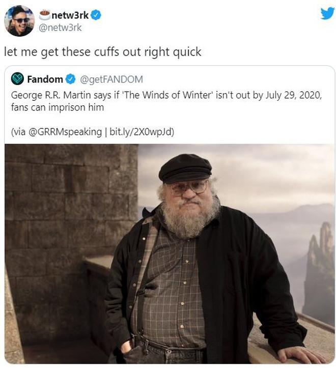 Lỡ miệng hứa sẽ xuất bản sách mới trong tháng 7/2020, cha đẻ của Game of Thrones bị fan đòi bắt giam vì mãi vẫn chưa thấy sách đâu - Ảnh 4.