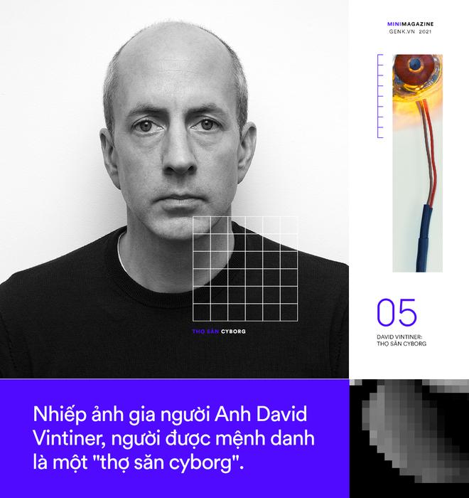 David Vintiner: Thợ săn cyborg và một thế giới khi con người giao thoa với máy móc - Ảnh 15.