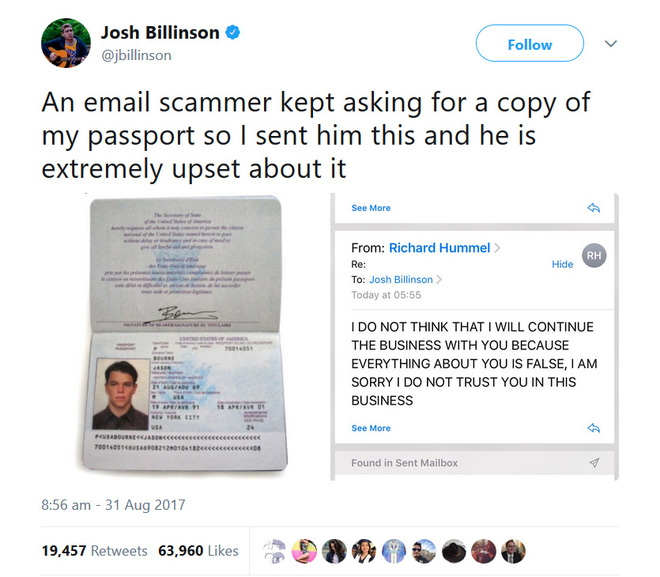 """""""Một tên lừa đảo qua email cứ liên tục hỏi tôi gửi cho hắn một bản sao hộ chiếu của mình, vì vậy tôi đã gửi cho hắn cái này và hình như hắn đã cực kỳ khó chịu"""""""