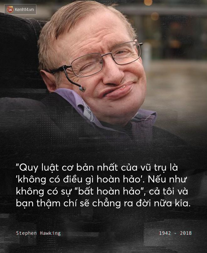 Những câu nói để đời của Stephen Hawking: Từ suy nghĩ giản đơn về cuộc đời cho tới triết lý mang tầm vũ trụ - Ảnh 8.