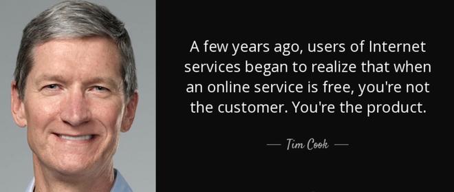 Một vài năm trước, người dùng các dịch vụ Internet đã bắt đầu nhận ra rằng khi một dịch vụ online miễn phí, bạn không phải là khách hàng. Bạn là sản phẩm.