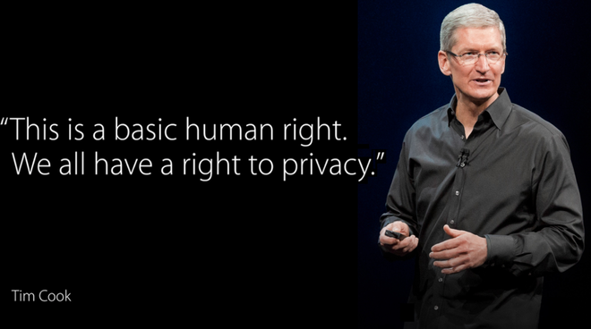 Đó là quyền cơ bản của con người. Chúng ta đều có quyền có được sự riêng tư.